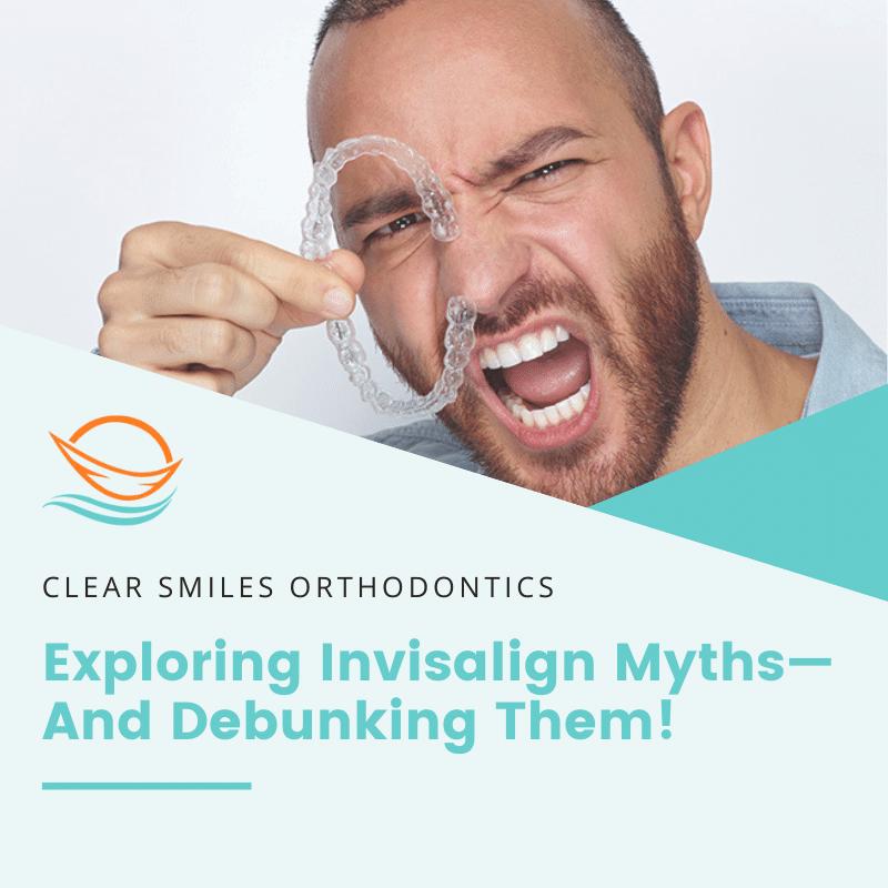 Exploring Invisalign Aligners Myths